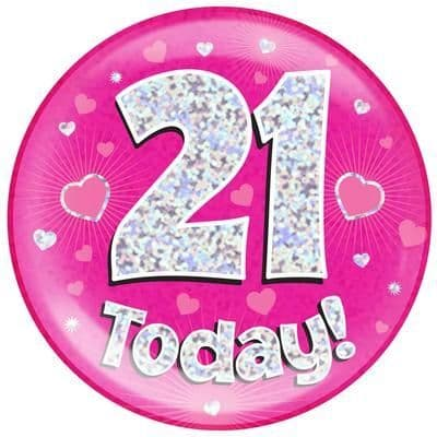 Holographic Jumbo Badge - 21 Today Pink