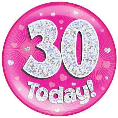 Holographic Jumbo Badge - 30 Today Pink