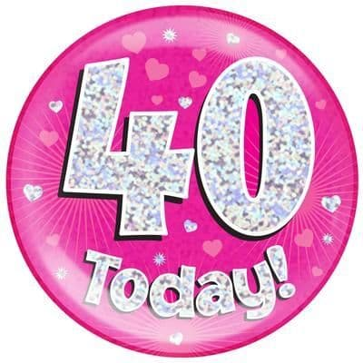 Holographic Jumbo Badge - 40 Today Pink