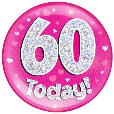 Holographic Jumbo Badge - 60 Today Pink