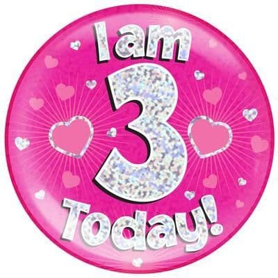Holographic Jumbo Badge - I am 3 Today Pink