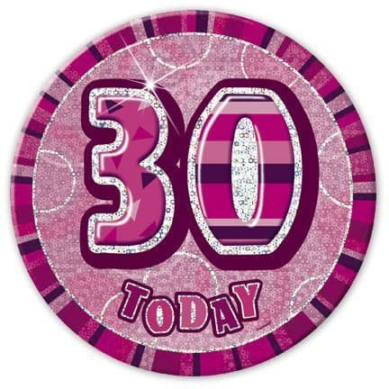 """PINK """"30"""" TODAY PRISM AGE BIRTHDAY BADGES"""