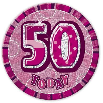 """PINK """"50"""" TODAY PRISM AGE BIRTHDAY BADGES"""